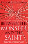 Between the Monster and the Saint: Reflections on the Human Condition