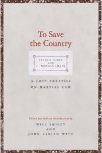 To Save the Country: A Lost Treatise on Martial Law