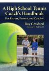A High School Tennis Coach's Handbook: For Players, Parents, and Coaches