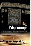 Pilgrimage Hajj: The Fifth High Grade of Al-Taqwa