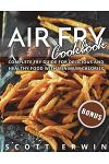Air Fry Cookbook: Complete Fry Guide for Delicious and Healthy Food with Minimum