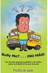 Bully ME? . . .NO MAS! ! ! (Spanish Translation)