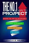 Network Marketing: The No.1 Way to Prospect - Master the Art of Effortlessly Closing a Potential Client for Business or Sales (Sales and