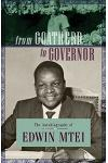 From Goatherd to Governor. the Autobiography of Edwin Mtei