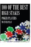 100 of the Best High Stakes Poker Players to Ever Play