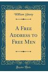 A Free Address to Free Men (Classic Reprint)