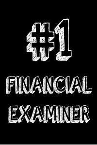 #1 Financial Examiner: Best Financial Examiner Ever Appreciation Gift Notebook