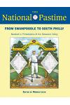 The National Pastime, 2013: From Swampoodle to South Philly: Baseball in Philadelphia and the Delaware Valley