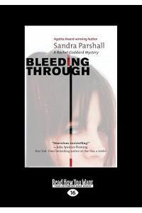 Bleeding Through: A Rachel Goddard Mystery (Large Print 16pt)