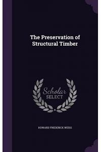 The Preservation of Structural Timber