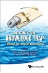 Beyond the Knowledge Trap: Developing Asia's Knowledge-Based Economies
