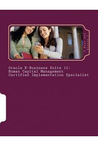 Oracle E-Business Suite 12 Human Capital Management Certified Implementation Specialist