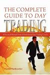 The Complete Guide to Day Trading: A Practical Manual From a Professional Day Trading Coach