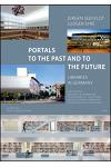 Portals to the Past and to the Future - Libraries in Germany: Published by Bibliothek & Information Deutschland E.V. (Bid). with a Foreword by Heinz-J