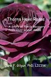 Thorns Have Roses: A Story of Family Recovery from Child Sexual Abuse
