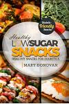 Low Sugar Snacks: Healthy Snacks For Diabetics