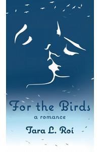 For The Birds: a romance