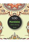 100 Mandalas Adult coloring book: : An Adult Coloring Book with Fun, Easy, Calming and Relaxing Coloring Pages