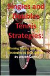 Singles and Doubles Tennis Strategies: Winning Tactics and Mental Strategies To: Beat Any Tennis Player with These Creative and Practical Strategies!