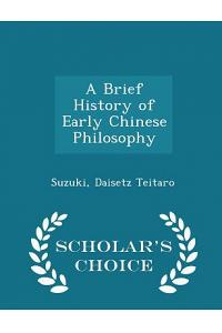 A Brief History of Early Chinese Philosophy - Scholar's Choice Edition