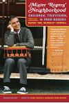 Mister Rogers' Neighborhood, 2nd Edition: Children, Television, and Fred Rogers