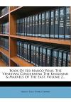 Book of Ser Marco Polo, the Venetian: Concerning the Kingdoms & Marvels of the East, Volume 2...