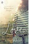 The Hypnotist's Love Story : From the bestselling author of Big Little Lies, now an award winning TV series