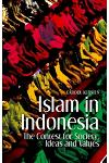 Islam in Indonesia: The Contest for Society, Ideas and Values