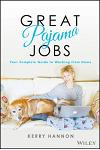 Great Pajama Jobs: Your Complete Guide to Working from Home