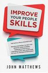 Improve Your People Skills: The Social Skills Masterclass - Proven Strategies to Help You Improve Your Charisma, Communication Skills, Conversatio