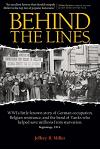 Behind the Lines: WWI's Little-Known Story of German Occupation, Belgian Resistance, and the Band of Yanks Who Saved Millions from Starv