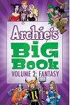 Archie's Big Book Vol. 2: Fantasy