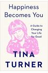 Happiness Becomes You: A Guide to Changing Your Life for Good