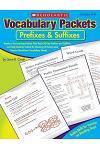Vocabulary Packets: Prefixes & Suffixes: Ready-To-Go Learning Packets That Teach 50 Key Prefixes and Suffixes and Help Students Unlock the Meaning of