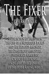 The Fixer: A Collection of Tales from a Notorious Jockey and His Exploits Among the Dangerous Gangsters, Degenerate Gamblers, Cro