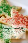 Comfort and Joy: A Collection of Recipes, Tips, and More.