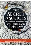 The Secret of Secrets: Menemukan Hakikat Allah (Sirrul Asrar)