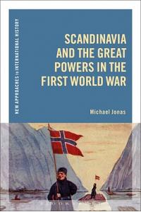 Scandinavia and the Great Powers in the First World War