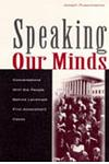 Speaking Our Minds: Conversations with the People Behind Landmark First Amendment Cases