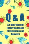 Q & A: 365 Day Scrapbook and Journal Diary for Moms and Kids (a 5 Year Journal Family Keepsake of Questions and Answers)