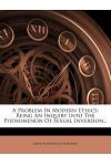 A Problem in Modern Ethics: Being an Inquiry Into the Phenomenon of Sexual Inversion...