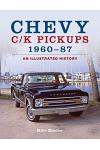 Chevy C/K Pickups 1960-87: An Illustrated History
