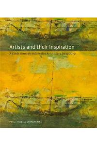 Artists and Their Inspiration: A Guide Through Indonesian Art, 1930-2015