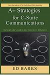 A+ Strategies for C-Suite Communications: Turning Today's Leaders into Tomorrow's Influencers