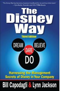 The Disney Way: Harnessing the Management Secrets of Disney in Your Company, Third Edition