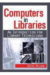 Computers in Libraries: An Introduction for Library Technicians