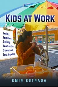 Kids at Work: Latinx Families Selling Food on the Streets of Los Angeles