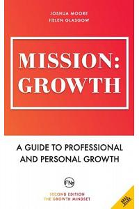 Mission: Growth: A Guide to Professional and Personal Growth
