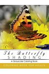Butterfly Shading Coloring Book Volume 3: Butterfly Grayscale Coloring Books for Adults Relaxation Art Therapy for Busy People (Adult Coloring Books S