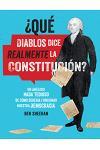 ¿qué Diablos Dice Realmente La Constitución? [omg Wtf Does the Constitution Actually Say?]: Un Análisis NADA Tedioso de Cómo Debería Funcionar Nuestra